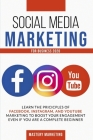 Social Media Marketing For Business 2020: Learn the Pricicples of Facebook, Instagram, and YouTube Marketing to Boost Your Engagement Even If You Are Cover Image