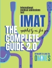 Imat: The Complete Guide 2.0: The Second Edition, of the comprehensive guide to getting into medical school. In Black and Wh Cover Image
