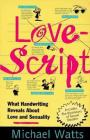 Lovescript: What Handwriting Reveals About Love & Romance Cover Image