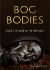 Bog bodies: Face to face with the past Cover Image