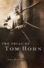 The Trial of Tom Horn Cover Image
