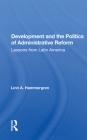 Development and the Politics of Administrative Reform: Lessons from Latin America Cover Image