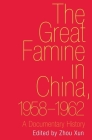 The Great Famine in China, 1958-1962: A Documentary History Cover Image