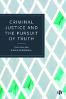 Criminal Justice and the Pursuit of Truth Cover Image