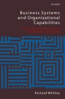 Business Systems and Organizational Capabilities: The Institutional Structuring of Competitive Competences Cover Image