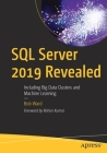 SQL Server 2019 Revealed: Including Big Data Clusters and Machine Learning Cover Image