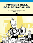 PowerShell for Sysadmins: Workflow Automation Made Easy Cover Image