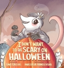 I Don't Want to be Scary on Halloween Cover Image