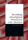 Reading Aboriginal Women's Life Stories Cover Image
