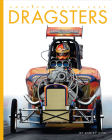 Dragsters (Amazing Machines: Racing Cars) Cover Image