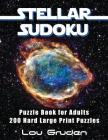 Stellar Sudoku Puzzle Book For Adults: 200 Hard Large Print Puzzles Cover Image