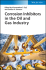 Corrosion Inhibitors in the Oil and Gas Industry Cover Image
