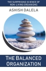 The Balanced Organization: The Surprising Science of Non-Living Organisms Cover Image