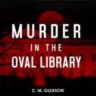 Murder in the Oval Library (Lincoln's White House Mystery #2) Cover Image
