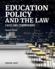 Education Policy and the Law: Cases and Commentary, Second Edition Cover Image