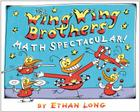 The Wing Wing Brothers Math Spectacular! Cover Image