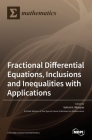 Fractional Differential Equations, Inclusions and Inequalities with Applications Cover Image