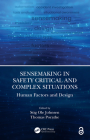 Sensemaking in Safety Critical and Complex Situations: Human Factors and Design Cover Image