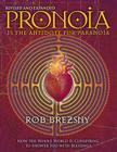 Pronoia Is the Antidote for Paranoia, Revised and Expanded: How the Whole World Is Conspiring to Shower You with Blessings Cover Image