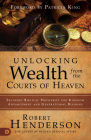 Unlocking Wealth from the Courts of Heaven: Securing Biblical Prosperity for Kingdom Advancement and Generational Blessing Cover Image