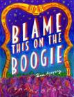 Blame This on the Boogie Cover Image