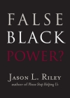 False Black Power? (New Threats to Freedom Series) Cover Image