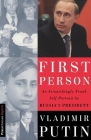 First Person: An Astonishingly Frank Self-Portrait by Russia's President Vladimir Putin Cover Image