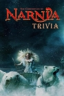 The Chronicles of Narnia Trivia: Trivia Quiz Game Book Cover Image