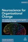 Neuroscience for Organizational Change: An Evidence-Based Practical Guide to Managing Change Cover Image
