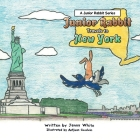 Junior Rabbit Travels to New York Cover Image