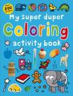 My Super Duper Coloring Activity Book: with Over 200 Stickers (Color and Activity Books) Cover Image