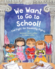 We Want to Go to School!: The Fight for Disability Rights Cover Image