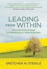 Leading from Within: Conscious Social Change and Mindfulness for Social Innovation Cover Image