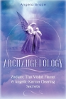 Archangelology: Zadkiel, The Violet Flame, & Angelic Karma Clearing Secrets Cover Image