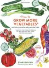 How to Grow More Vegetables, Ninth Edition: (And Fruits, Nuts, Berries, Grains, and Other Crops) Than You Ever Thought Possible on Less Land with Less Cover Image