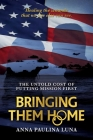 Bringing Them Home: The Untold Cost of Putting Mission First Cover Image