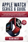Apple Watch Series 6 Guide: A Comprehensive and Simple Guide to Master the Apple Watch Series 6 and WatchOS 7 (with Screenshots, PRO Tips and Hidd Cover Image