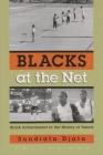 Blacks at the Neta: Black Achievement in the History of Tennis, Vol. I (Blacks at the Net: Black Achievement in the History of Tennis #1) Cover Image