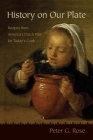 History on Our Plate: Recipes from America's Dutch Past for Today's Cook Cover Image