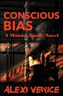 Conscious Bias: A Monica Spade Novel Cover Image