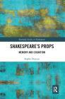 Shakespeare's Props: Memory and Cognition Cover Image