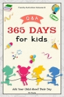 Family Activities Volume 8, Q & A 365 Days for Kids: Ask Your Child About Their Day Cover Image
