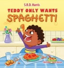 Teddy Only Wants Spaghetti Cover Image