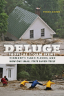 Deluge: Tropical Storm Irene, Vermont's Flash Floods, and How One Small State Saved Itself Cover Image