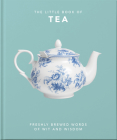 The Little Book of Tea: Sweet Dreams Are Made of Tea Cover Image