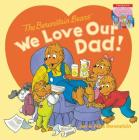 The Berenstain Bears: We Love Our Dad!/We Love Our Mom! Cover Image