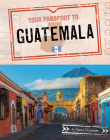 Your Passport to Guatemala Cover Image