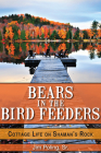 Bears in the Bird Feeders: Cottage Life on Shaman's Rock Cover Image