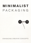 Minimalist Packaging: Enhancing Creative Concepts Cover Image