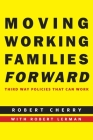 Moving Working Families Forward: Third Way Policies That Can Work Cover Image